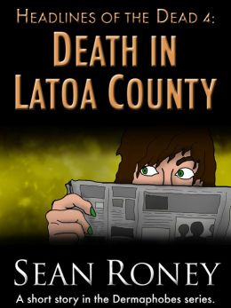 Headlines of the Dead 4: Death in Latoa County