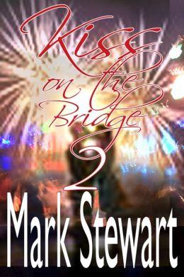 Kiss On The Bridge 2