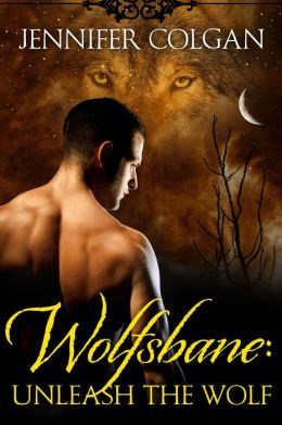 Wolfsbane: Unleash the Wolf (The Complete Wolfsbane Series)