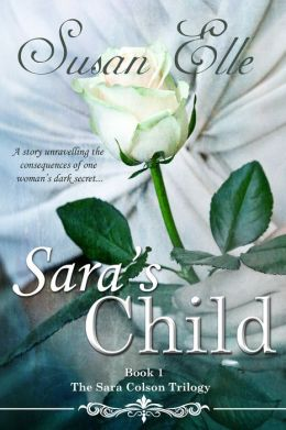 Sara's Child: Book One of The Sara Colson Trilogy