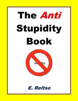 The Anti Stupidity Book