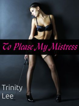 To Please My Mistress