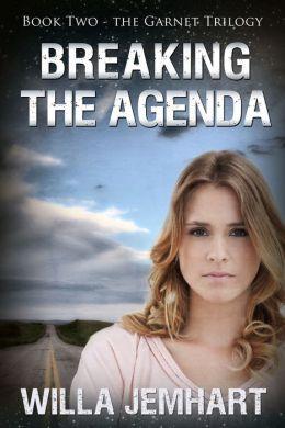 Breaking the Agenda (The Garnet Trilogy - Book 2)