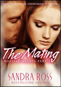 The Mating: Hostile Hearts Part 1