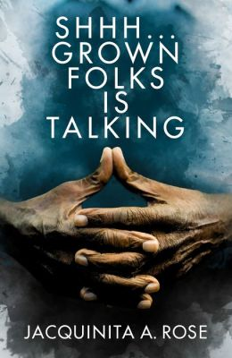 Shhh, Grown Folks Is Talking
