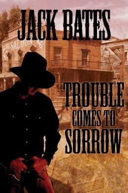 Trouble Comes to Sorrow (Sorrow #2)