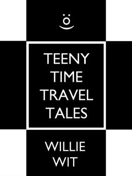 Teeny Time Travel Tales