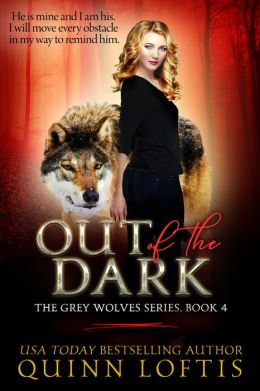 Out Of The Dark, Book 4 The Grey Wolves Series
