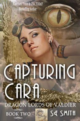 Capturing Cara (Dragon Lords of Valdier: Book 2)
