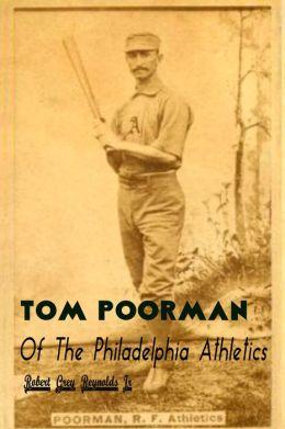 Tom Poorman Of The Philadelphia Athletics