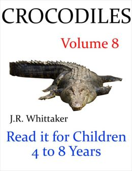 Crocodiles (Read it book for Children 4 to 8 years)