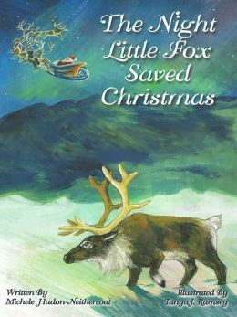 The Night Little Fox Saved Christmas