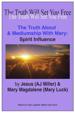The Truth About & Mediumship with Mary: Spirit Influence