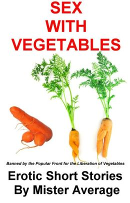 Sex With Vegetables
