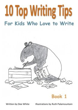 10 Top Writing Tips For Kids Who Love to Write