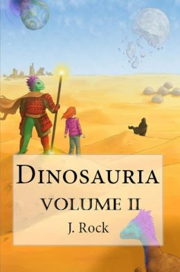 Dinosauria: The Complete Volume II