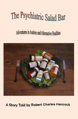 The Psychiatric Salad Bar -Adventures in Autism and Alternative Realities