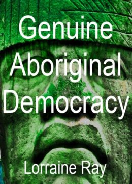 Genuine Aboriginal Democracy