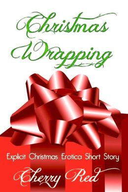 Christmas Wrapping: Explicit Christmas Erotica Short Story