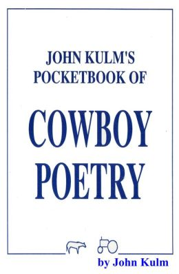John Kulm's Pocketbook Of Cowboy Poetry