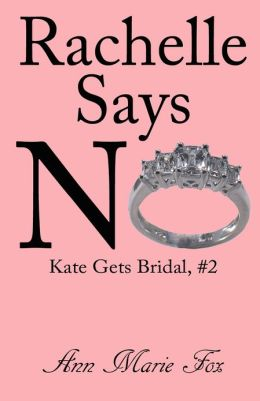 Rachelle Says No (Kate Gets Bridal, Episode 2)