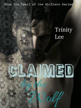 Claimed by the Wolf (Spell of the Shifters, Book 5)