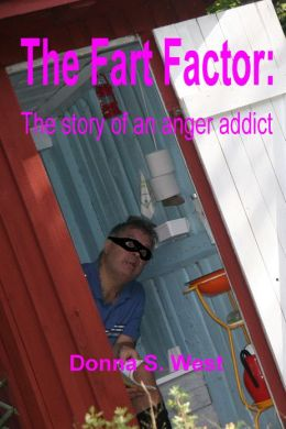 The Fart Factor: The Story of an Anger Addict