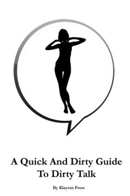 A Quick And Dirty Guide To Dirty Talk