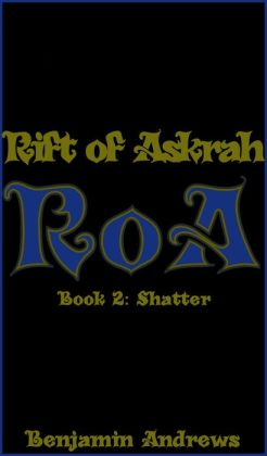 Rift of Askrah Book 2: Shatter