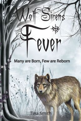 Wolf Sirens Fever: Many are Born, Few are Reborn (Wolf Sirens #2)
