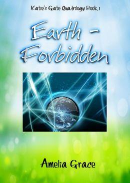 Earth: Forbidden (Book 1)