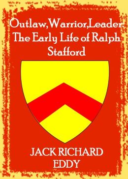Outlaw, Warrior, Leader: The Early Life of Ralph Stafford