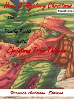 Have A Mystery Christmas With Timothy Turtle and the Christmas Tree Thieves