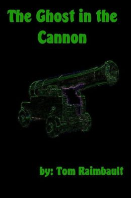 The Ghost in the Cannon