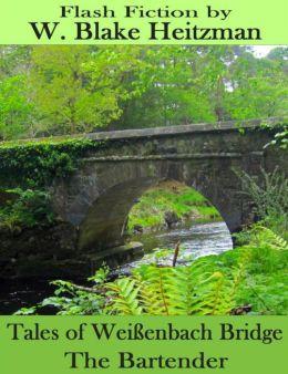 Tales of the Weißenbach Bridge: The Bartender
