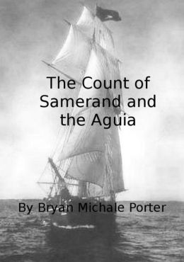 The Count of Samerand and the Aguia