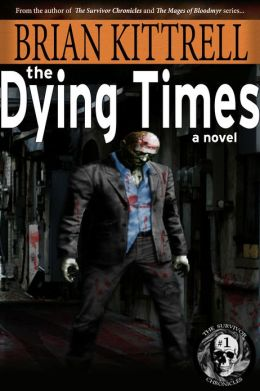 The Dying Times: Nadene's Story in the Times of the Living Dead (The Survivor Chronicles)