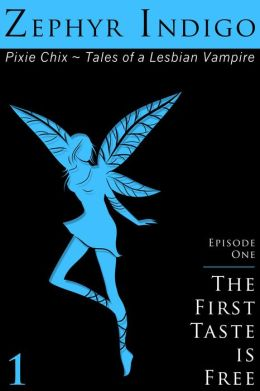 Pixie Chix: Episode 01 - The First Taste is Free