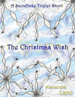 The Christmas Wish (A Snowflake Triplet Short)