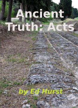 Ancient Truth: Acts