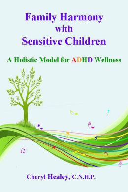 Family Harmony with Sensitive Children: A Holistic Model for ADHD Wellness
