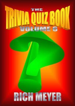 Trivia Quiz Book: Volume 6