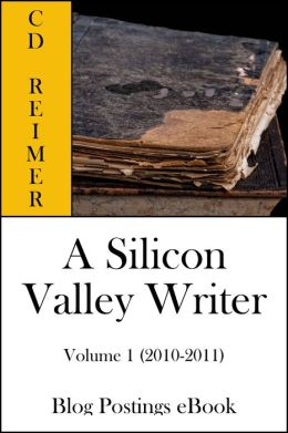 A Silicon Valley Writer Volume 2 (2010-2011) (Blog Postings)