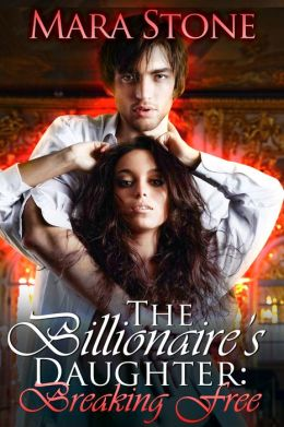 The Billionaire's Daughter Breaking Free (BDSM Erotic Romance)