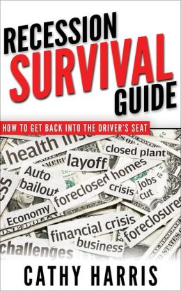 Recession Survival Guide: How To Get Back Into the Driver's Seat