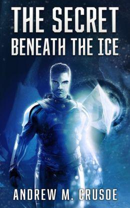 The Secret Beneath the Ice