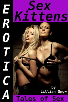 Erotica: Sex Kittens, Tales of Sex