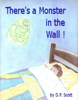 There's a Monster in the Wall!