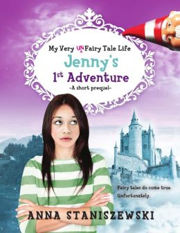 My Very UnFairy Tale Life: Jenny's First Adventure