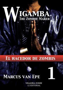 1 Wigamba: El hacedor de zombis